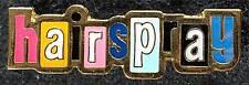 HAIRSPRAY SOUVENIR LAPEL PIN-NEW -MARISSA JARET WINOKER