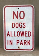 Vintage Retired No Dogs Allowed sign 12x18 in Thick Alum Reflective, Dogs Pets