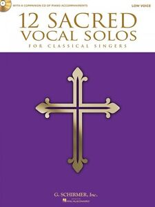 12 Sacred Vocal Solos for Classical Singers Low Voice Edition With 050490613
