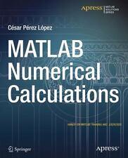 Matlab Numerical Calculations by César Pérez López (2014, Book, Other, New.