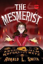The Mesmerist by Ronald L. Smith (2017, Hardcover)