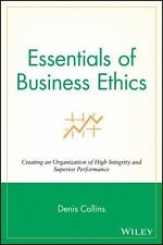 Essentials: Essentials of Business Ethics : Creating an Organization of High In…