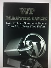 WP Master Lock - How To Lock Down And Secure Your WordPress Sites Today
