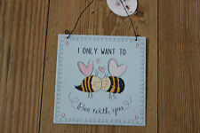 """SMALL METAL BEE SIGN """"I ONLY WANT TO BE WITH YOU """"SWEET ROMANTIC SIGN"""