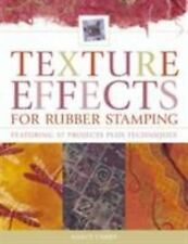 Texture Effects for Rubber Stamping : Featuring 37 Projects Plus Techniques