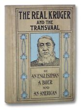 The Real Kruger and the Transvaal: Paul Kruger: His Life Story; The Transvaal ..