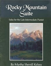 Rocky Mountain Suite Piano Solos Late Intermediate Martha Sherril Kelsey