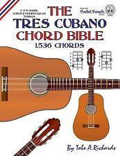 The Tres Cubano Chord Bible : C and d Major Cuban and Puerto Rican Tunings...