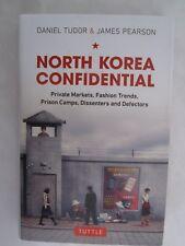 North Korea Confidential : Private Markets, Fashion Trends, Prison Camps, Dissen