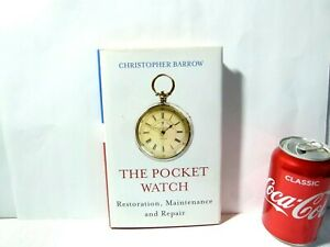 2009 SIGNED Hardback Book 'The Pocket Watch' by Christopher Barrow Repairers