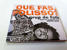 "GRUP DE FOLK ""QUE FAS POLISSO ?"" CD 15 TRACKS DIGIPACK XESCO BOIX"
