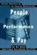 People, Performance, and Pay : Dynamic Compensation for Changing...
