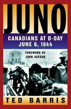 Juno : Canadians at D-Day June 6, 1944 by Barris, Ted