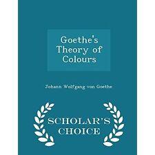 Goethe LA TEORIA DEI COLORI-studioso 's Choice Edition by VON GOETHE, Johann WOL