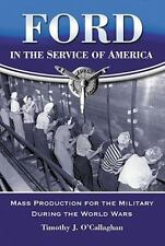 Ford in the Service of America: Mass Production for the