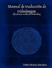 Manual de Traduccion de Videojuegos: El Fascinante Mundo del Romhacking (Paperba