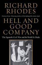 Hell and Good Company The Spanish Civil War and the World It Made Richard Rhodes