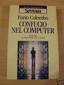 COLOMBO CONFUCIO NEL COMPUTER PRIMA ED.RIZZOLI 1998