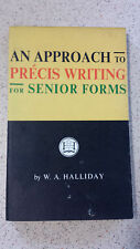 AN APPROACH TO PRECIS WRITING FOR SENIOR STUDENTS w.a.halliday PB 1966