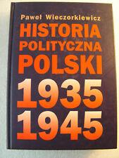 Historia Polityczna Polski 1935-1945 by Wieczorkiewicz. (Polish)