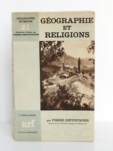 Géographie et religions, Pierre DEFFONTAINES. Librairie Gallimard nrf, 1948.