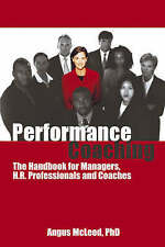 Performance Coaching: The Handbook for Managers, H.R. Professionals-ExLibrary