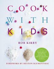 Cook with Kids,Rob Kirby,Heston Blumenthal,Lara Holmes