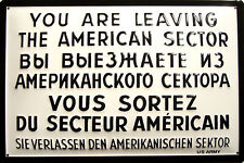 You are leaving the American Sector Blechschild 3D geprägt Tin Sign 20 x 30 cm