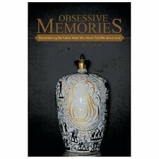 Obsessive Memories : Remembering My Father Yalek Who Never Told Me about Love...