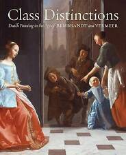 Class Distinctions: Dutch Painting in the Age of Rembrandt and Ve by Baer, Ronni