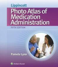 Lippincott's Photo Atlas of Medication Administration by Pamela Lynn