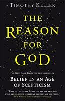 The Reason for God: Belief in an Age of Scepticism by Timothy Keller | Paperback