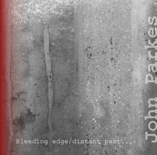 John Parkes - Bleeding Edge / Distant Past (CD 2013)
