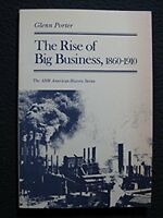 The Rise of Big Business, 1860-1910 (American History Series) [Jan 01, 1986] P..