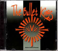 THE BULLET KINGS - REBELS WITHOUT REASON - CD ALBUM - MINT