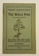 1911 FOREST MENSURATION OF THE WHITE PINE IN MASSACHUSETTS HOW TO.. HANDBOOK