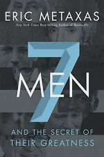 Seven Men And the Secret of Their Greatness - Eric Metaxas BRAND NEW Hardcover