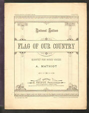 Flag Of Our Country 1898 National Anthem Quartet Span Am War Sheet Music Q19