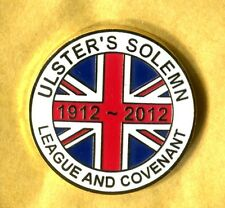 Ulster's Solemn League and Covenant 1912 2012 Enamel Badge Loyalist Carson
