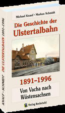 Die Geschichte der Ulstertalbahn 1891-1996 Vacha Wüstensachsen Rhön Bahn Buch