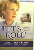 Let's Roll-Ordinary People-Extraordinary Courage by Lisa Beamer-2003 Paperback