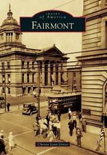 Images of America: Fairmont by Christa Lynn Greco (2013, Paperback)