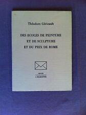 GERICAULT Théodore - Des écoles de peinture et de sculpture et du prix de Rome