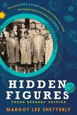 Hidden Figures : Young Readers' Edition by Margot Lee Shetterly (2016, Paperback