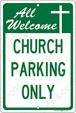 All Welcome - Church Parking Only 8x12 Aluminum Sign Made in USA UV Protected