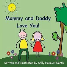 Sneaky Snail Stories: Mommy and Daddy Love You! by Sally North (2016, Paperback)