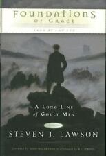 Foundations of Grace A Long Line of Godly Men, Volume One