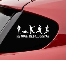 Be nice to fat people Zombie vinyl decal sticker bumper funny car truck brains