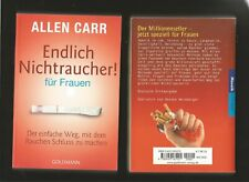Endlich Nichtraucher - FÜR FRAUEN. Allen Carr. Der einfache Weg mit dem Rauchen