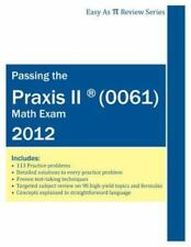 Passing the Praxis II ® Math Exam by Kyle Joseph Kirby (2012, Paperback)